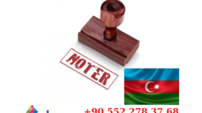 İzmir Azerice Noter Yeminli Tercüme